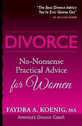 DIVORCE: No-Nonsense Practical Advice for Women (DIVORCE: No-Nonesense Practical Advice Book 2)