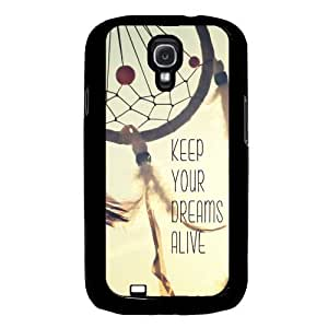 Keep Your Dreams Alive Quote Samsung Galaxy S4 I9500 Case Fits Samsung Galaxy S4 I9500 by icecream design
