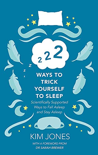 222 Ways to Trick Yourself to Sleep: Scientifically Supported Ways to Fall Asleep and Stay Asleep