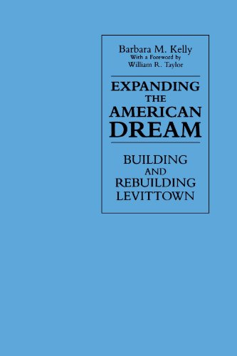 Expanding the American Dream: Building and Rebuilding Levittown (SUNY Series in the New Cultural History) (Best Planned Communities In America)