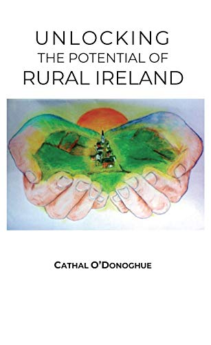 (Unlocking the Potential of Rural Ireland)