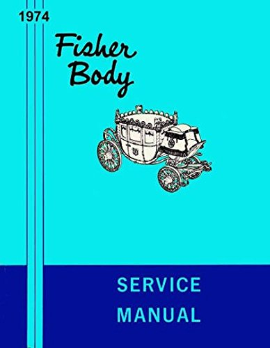 1974 FISHER BODY REPAIR SHOP & SERVICE MANUAL FOR PONTIAC'S - Bonneville, Catalina Ventura, Safari, Grand Ville Brougham, LeMans