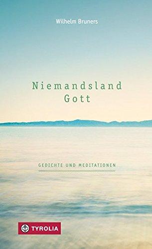 Niemandsland. Gott: Gedichte und Meditationen