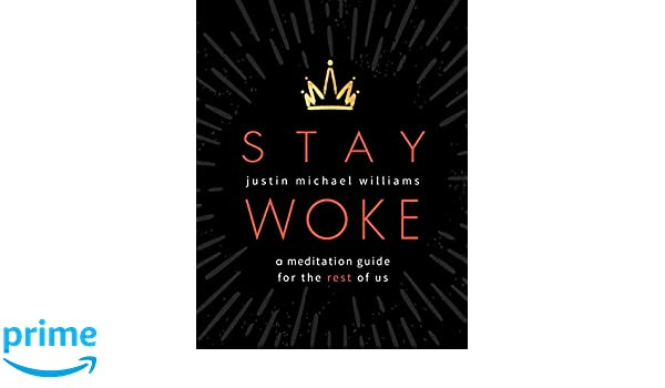 Stay Woke: A Meditation Guide for the Rest of Us: Amazon.es ...