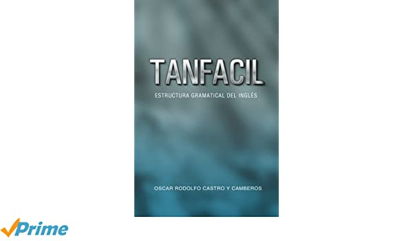 Tanfacil Estructura Gramatical Del Inglés Spanish Edition