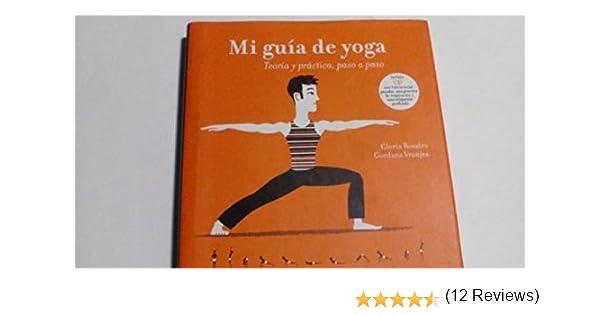 Mi Guía De Yoga. Teoría Y Práctica. Paso A Paso: Amazon.es ...
