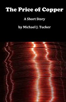 The Price of Copper by [Tucker, Michael J.]