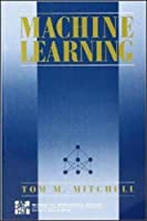 Machine Learning (McGraw-Hill International Editions Computer Science Series)