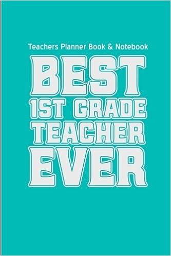 Teachers Planner Book Notebook Best First Grade Teacher Ever