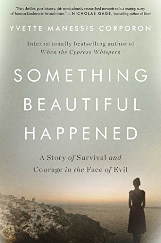 Something Beautiful Happened: A Story of Survival and Courage in the Face of Evil cover