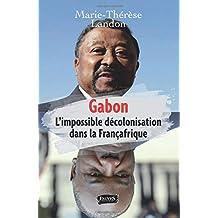 GABON: L'impossible décolonisation dans la françafrique