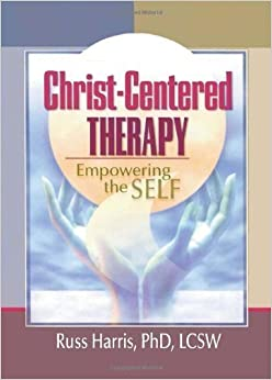 Book Christ-Centered Therapy: Empowering the Self by Harold G Koenig (2002-02-07)