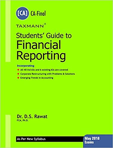 Students' Guide to Financial Reporting (CA-Final)(for May 2018 Exams-As Per New Syllabus)