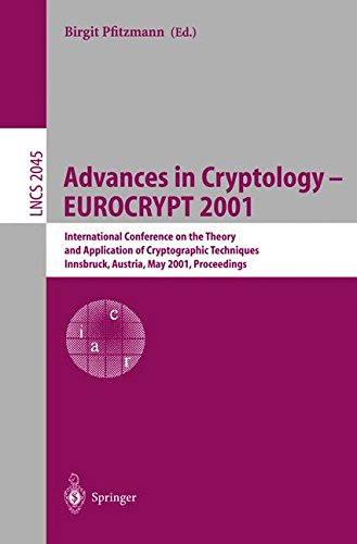 Read Online Advances in Cryptology – EUROCRYPT 2001: International Conference on the Theory and Application of Cryptographic Techniques Innsbruck, Austria, May ... (Lecture Notes in Computer Science) pdf