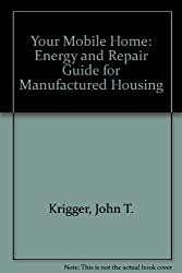 Your Mobile Home Energy and Repair Guide For