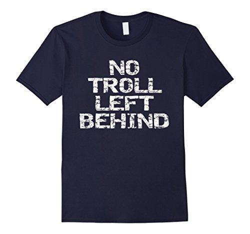 Mens No Troll Left Behind T-Shirt christmas halloween gift idea Large (No Halloween Costume Ideas)