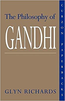 Book The Philosophy of Gandhi: A Study of his Basic Ideas New edition by Richards, Glyn (1995)