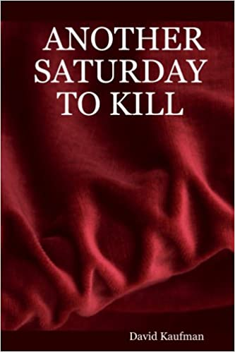 ANOTHER SATURDAY TO KILL