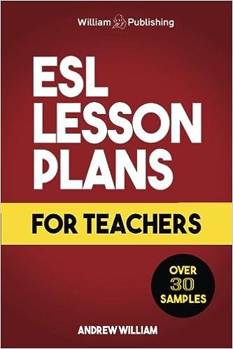 ESL Lesson Plans for Teachers: Andrew William: 9781545048214