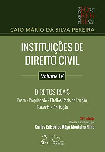 Instituições de Direito Civil - Vol. IV - Direitos Reais