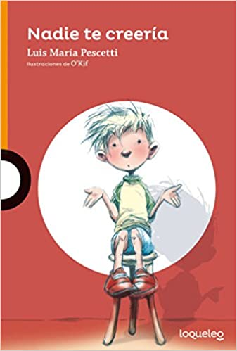 Nadie te creería (Serie Naranja) (Spanish Edition): Luis ...