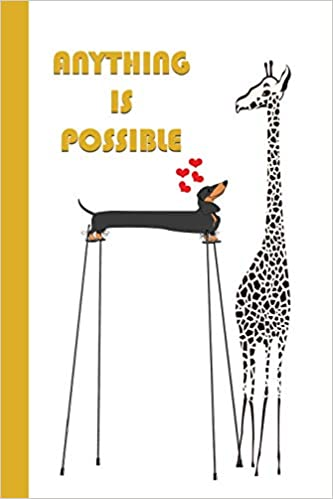 anything is possible dachshund on stilts yellow 6x9 lined journal writing journal with blank lined pages