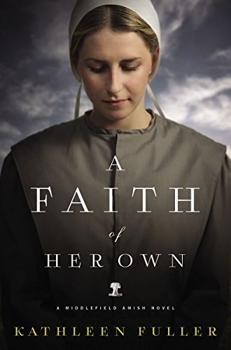 A Faith of Her Own (A Middlefield Amish Novel)