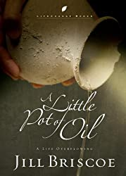A Little Pot of Oil: A Life Overflowing (LifeChange Books)
