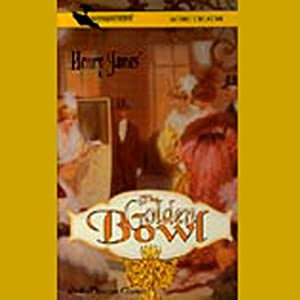 The Golden Bowl (Dramatized) Hörbuch