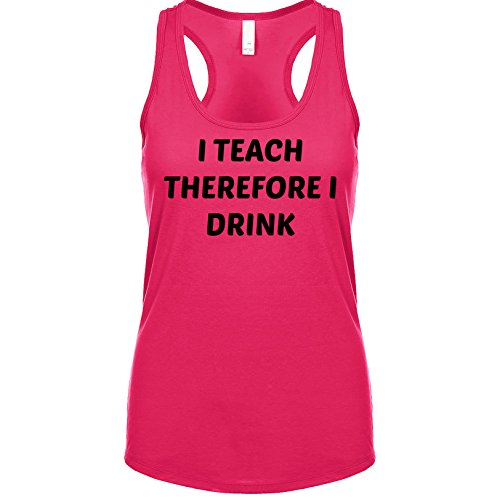 Shirtgoals I Teach therefore I Drink Women's Tank Raspberry Small (Raspberry Vodka Drink)