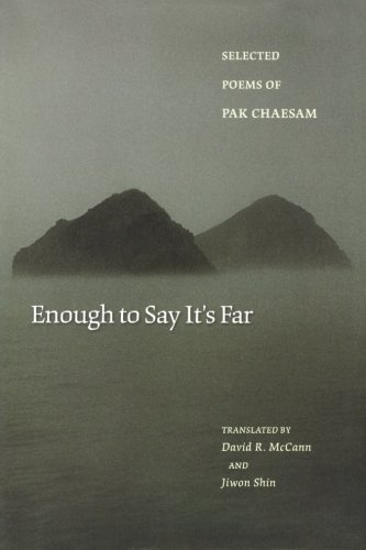 Enough to Say It's Far: Selected Poems of Pak Chaesam (Lockert Library of Poetry in Translation) (English and Korean Edition)