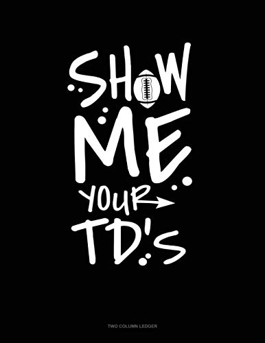 - Show Me Your TDs: Unruled Composition Book