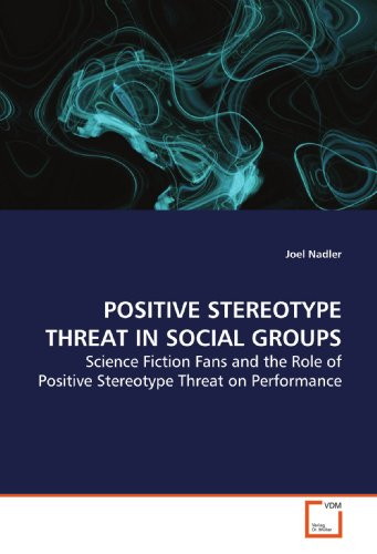 POSITIVE STEREOTYPE THREAT IN SOCIAL GROUPS: Science Fiction Fans and the Role of Positive Stereotype Threat on Performa