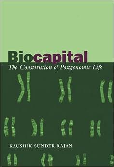 Biocapital: The Constitution of Postgenomic Life