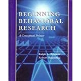 Beginning Behavioral Research : A Conceptual Primer, Rosnow, Ralph L. and Rosenthal, Robert, 0024037818