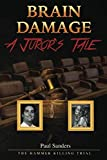 BRAIN DAMAGE: A Juror's Tale: The Hammer Killing
