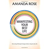 Manifesting Your Best Life: How to Stop Wishing for Change and Start Living Your Best Life
