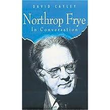 Northrop Frye in Conversation
