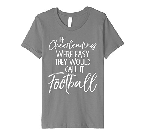 Kids If Cheerleading Were Easy They Would Call It Football Shirt 10 Slate