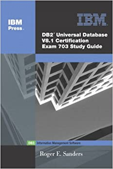DB2(R) Universal Database V8.1 Certification Exam 703 Study Guide