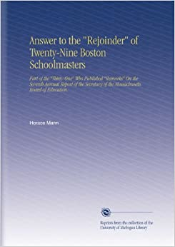 """horace mann report of the massachusetts board of education essay Horace mann, """"the necessity of education in a republican  and even in massachusetts—by far the strongest state educationally—the  voices of democracy."""