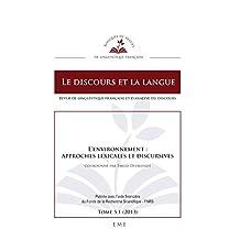 L'environnement : approches lexicales et discursives: Le discours et la langue (French Edition)