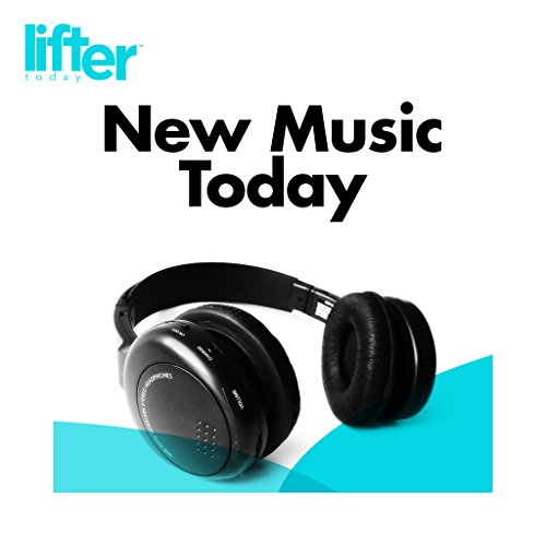 New Music Today by Lifter Today