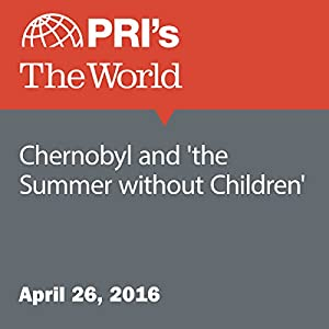 Chernobyl and 'the Summer without Children'
