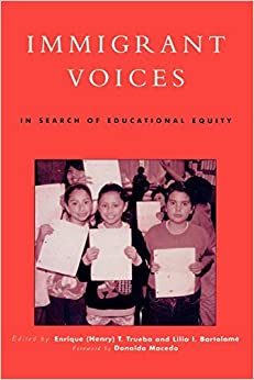 Book Immigrant Voices: In Search of Educational Equity (Critical Perspectives Series: A Book Series Dedicated to Paulo Freire) by Enrique (Henry) T. Trueba (2000-08-23)