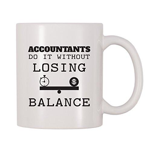 4 All Times Accountants Do It Without Losing Balance Coffee Mug (11 oz)