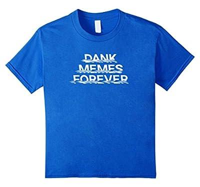 Dank Memes Forever Shirt! Spicy Funny Meme Joke Gift
