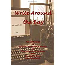 Write Around the Bay: An Anthology of Stories, Memoirs & Poems by Newfoundland Authors from St. Mary's Bay, Newfoundland.