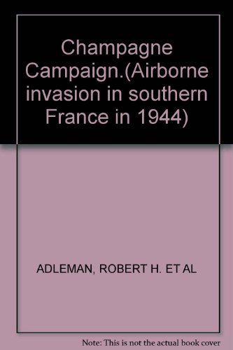 Champagne Campaign.(Airborne invasion in southern France in 1944)