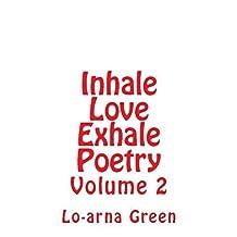 Inhale Love Exhale Poetry : Volume 2